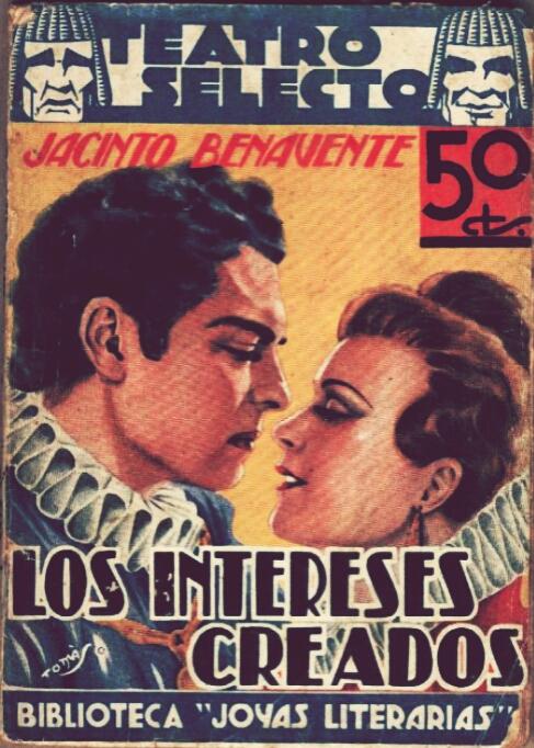 Los Intereses Creados De Jacinto Benavente Marea Literaria
